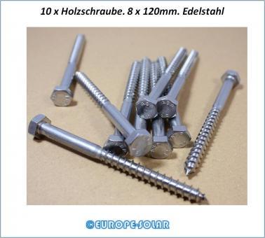 10x Holzschraube 8 x120mm. Edelstahl. DIN 571. Befestigung Dachhaken. PV. Solar.